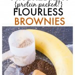 Four ingredient Flourless Protein Packed Brownies