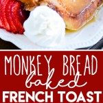 Monkey Bread French Toast(Kneaders Chunky French Toast Copycat)