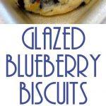 Glazed Blueberry Biscuits