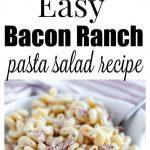 Easy Bacon Ranch Pasta Salad