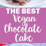The-BEST-Vegan-Chocolate-Cake
